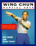 Wing-Chun Martial Arts: Principles & Techniques