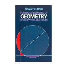 Famous Problems of Geometry and How to Solve Them - Carte in engleza