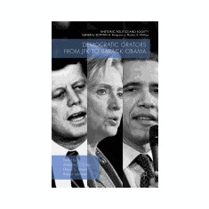 Democratic Orators from JFK to Barack Obama - Carte in engleza