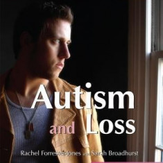 Autism and Loss - Carte in engleza