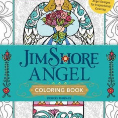 Jim Shore's Angel Coloring Book: 50+ Glorious Folk Art Angel Designs for Inspirational Coloring - Carte de colorat