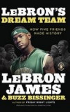 Lebron's Dream Team: How Five Friends Made History