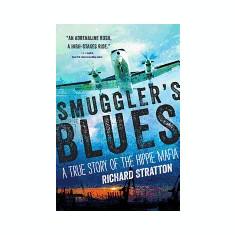 Smuggler's Blues: A True Story of the Hippie Mafia - Carte in engleza