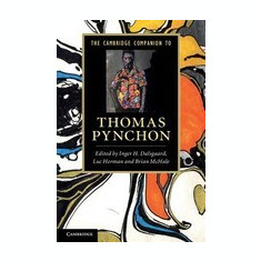 The Cambridge Companion to Thomas Pynchon. Edited by Inger H. Dalsgaard, Luc Herman, Brian McHale - Carte in engleza