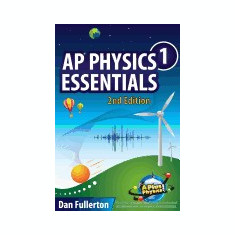AP Physics 1 Essentials: An Aplusphysics Guide - Carte in engleza