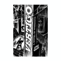 Vertigo Vertigo: A Novel in Woodcuts a Novel in Woodcuts - Carte in engleza