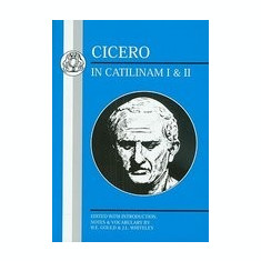 Cicero: In Catilinam I & II - Carte in engleza