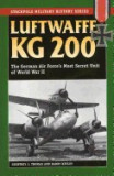 Luftwaffe Kg 200: The German Air Force's Most Secret Unit of World War II