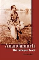 Anandamurti: The Jamalpur Years foto
