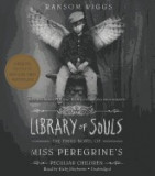 Library of Souls: The Third Novel of Miss Peregrine S Peculiar Children