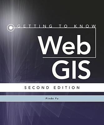 Getting to Know Web GIS: Second Edition foto mare