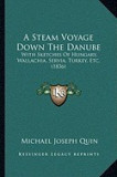 A Steam Voyage Down the Danube: With Sketches of Hungary, Wallachia, Servia, Turkey, Etc. (1836)