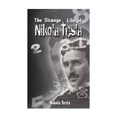 The Strange Life of Nikola Tesla - Carte in engleza