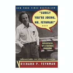 Surely You're Joking, Mr. Feynman!: Adventures of a Curious Character - Carte in engleza