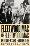 Fleetwood Mac on Fleetwood Mac: Interviews and Encounters