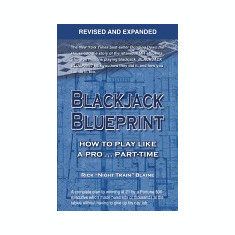 Blackjack Blueprint: How to Play Like a Pro... Part-Time - Carte in engleza