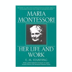 Maria Montessori: E.M. Standing with a New Introduction by Lee Havis - Carte in engleza