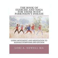 The Book of Exercise and Yoga for Those with Parkinson's Disease - Carte in engleza