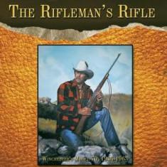 The Rifleman's Rifle: Winchester's Model 70, 1936-1963 - Carte in engleza