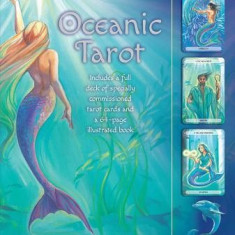 Oceanic Tarot: Includes a Full Desk of Specially Commissioned Tarot Cards and a 64-Page Illustrated Book - Carte ezoterism