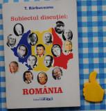 Subiectul discutiei Romania T Barbuceanu