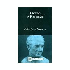Cicero: A Portrait - Carte in engleza