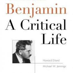 Walter Benjamin: A Critical Life - Carte in engleza