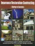 Insurance Restoration Contracting: Startup to Sucess