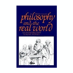 Philosophy and the Real World: An Introduction to Karl Popper - Carte in engleza