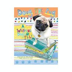 Doug the Pug: A Working Dog's Tale - Carte in engleza