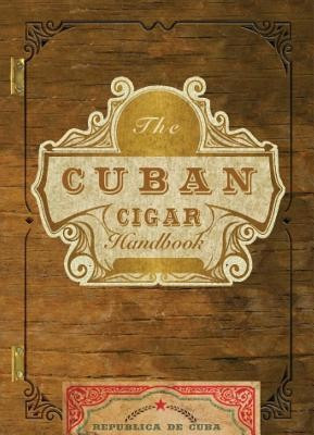 The Cuban Cigar Handbook: The Discerning Aficionado's Guide to the Best Cuban Cigars in the World foto mare