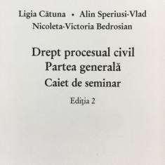 DREPT PROCESUAL CIVIL. Partea generala. Caiet de seminar - Catuna, Speriusi-Vlad