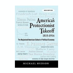 America's Protectionist Takeoff 1815-1914 - Carte in engleza