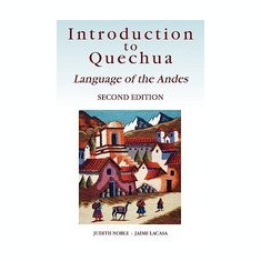Introduction to Quechua: Language of the Andes, 2nd Edition - Carte in engleza