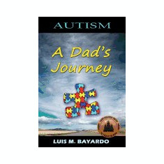 Autism: A Dad's Journey - Carte in engleza