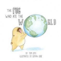 The Pug Who Ate the World - Carte in engleza