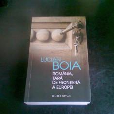 ROMANIA TARA DE FRONTIERA A EUROPEI - LUCIAN BOIA