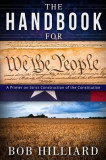 Handbook for We the People: A Primer on Strict Construction of the Constitution