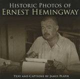 Historic Photos of Ernest Hemingway