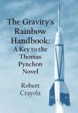 The Gravity's Rainbow Handbook: A Key to the Thomas Pynchon Novel