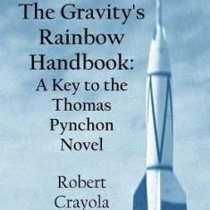 The Gravity's Rainbow Handbook: A Key to the Thomas Pynchon Novel - Carte in engleza