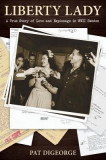 Liberty Lady: A True Story of Love and Espionage in WWII Sweden