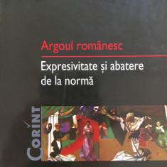 ARGOUL ROMANESC. Expresivitate si abatere de la norma - Miorita Baciu Got - Culegere Romana
