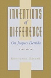 Inventions of Difference: On Jacques Derrida
