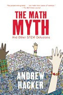 The Math Myth: And Other Stem Delusions foto