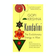 Kundalini: The Evolutionary Energy in Man - Carte in engleza