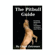 The Pitbull Guide: Learn Training, Behavior, Nutrition, Care and Fun Activities - Carte in engleza