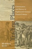 Trading Places: Colonization and Slavery in Eighteenth-Century French Culture
