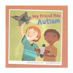 My Friend Has Autism - Carte in engleza
