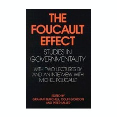 The Foucault Effect: Studies in Governmentality: With Two Lectures by and an Interview with Michel Foucault - Carte in engleza